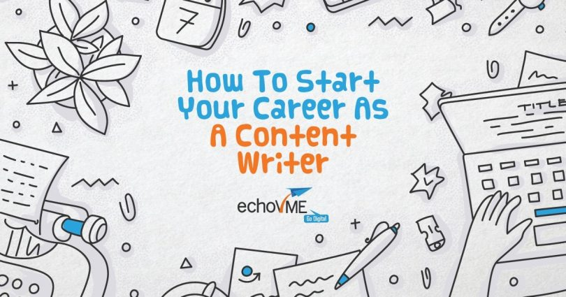 How to Start Your Career as a Content Writer