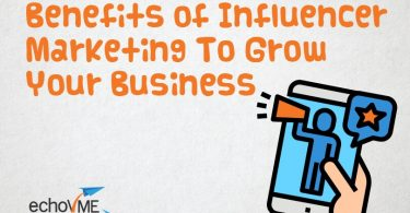 Benefits Of Influencer Marketing To Grow Your Business