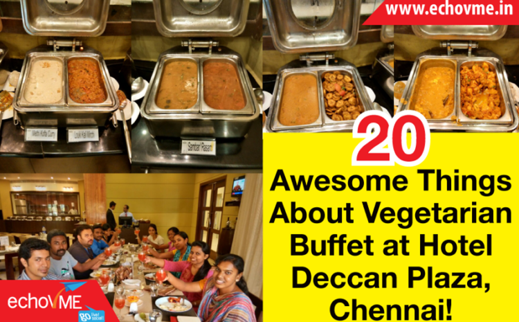 20 Awesome Things About Vegetarian Buffet at Hotel Deccan Plaza, Chennai