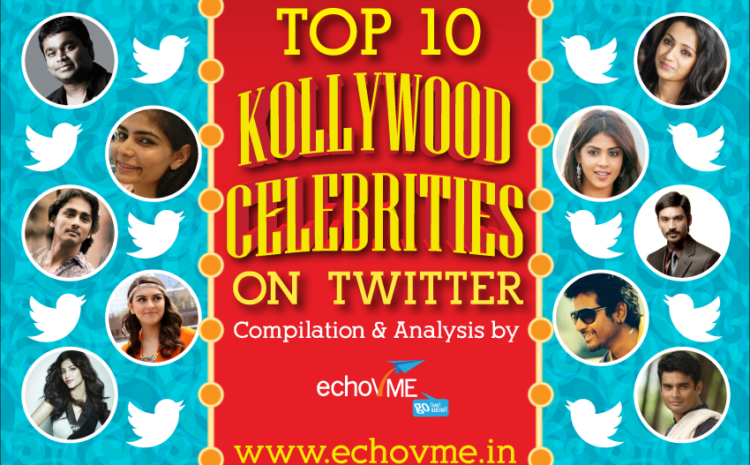 Top 10 Kollywood Celebrities On Twitter – An Analysis by echoVME!
