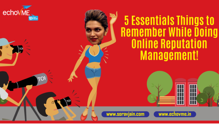 5 Essentials Things to Remember While Doing Online Reputation Management