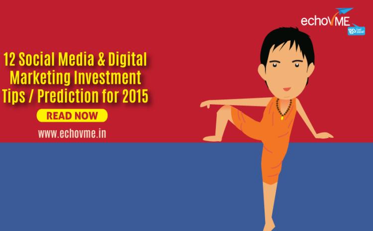 12 Social Media & Digital Marketing Investment Tips / Prediction for 2015!