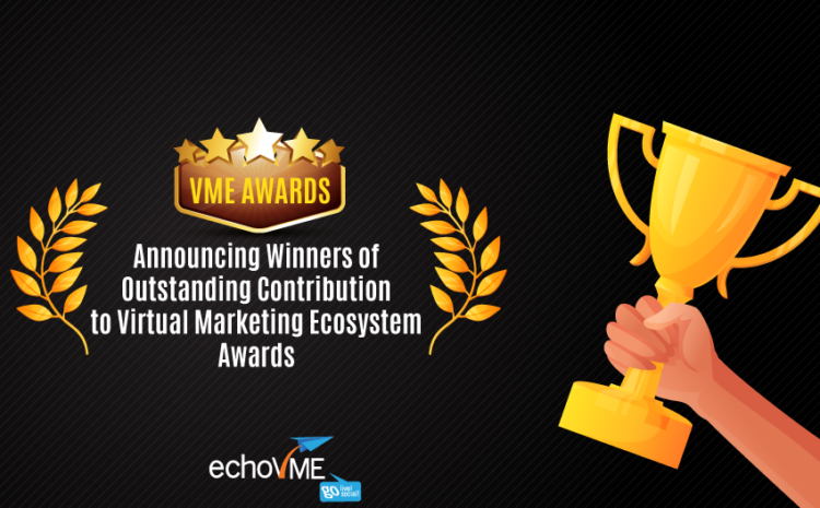 Announcing The Winners Of The Outstanding Contribution to Virtual Marketing Ecosystem!
