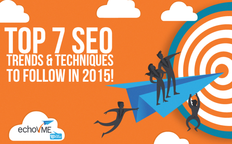Top 7 SEO Trends and Techniques to follow in 2015
