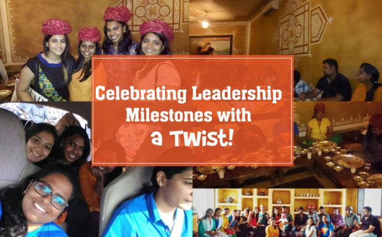 Celebrating Leadership Milestones With a Twist!