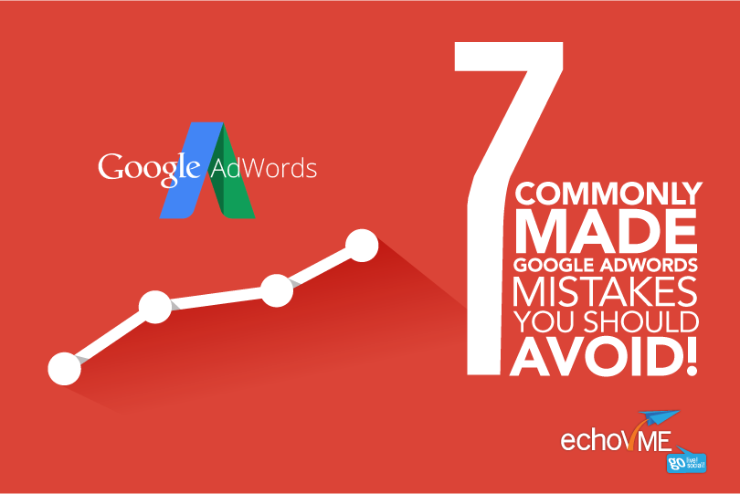 7 Commonly Made Google AdWords Mistake You Should Avoid