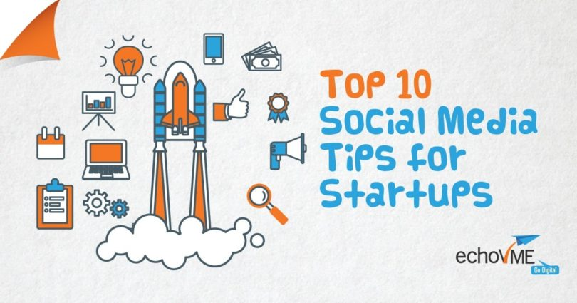 Top 10 Social Media Tips For Startups