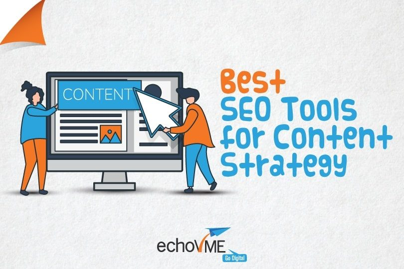 9 Useful Tools for SEO-Content Strategies to Grow Your Business