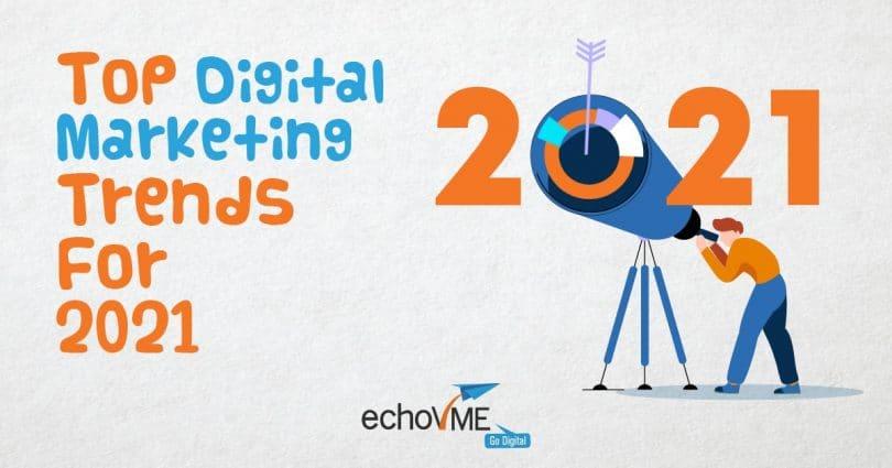 Top Digital Marketing Trends For 2021
