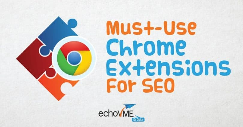 15 Must Use Chrome Extensions For SEO