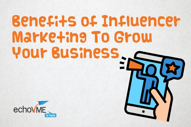 20 Benefits Of Influencer Marketing To Grow Your Business