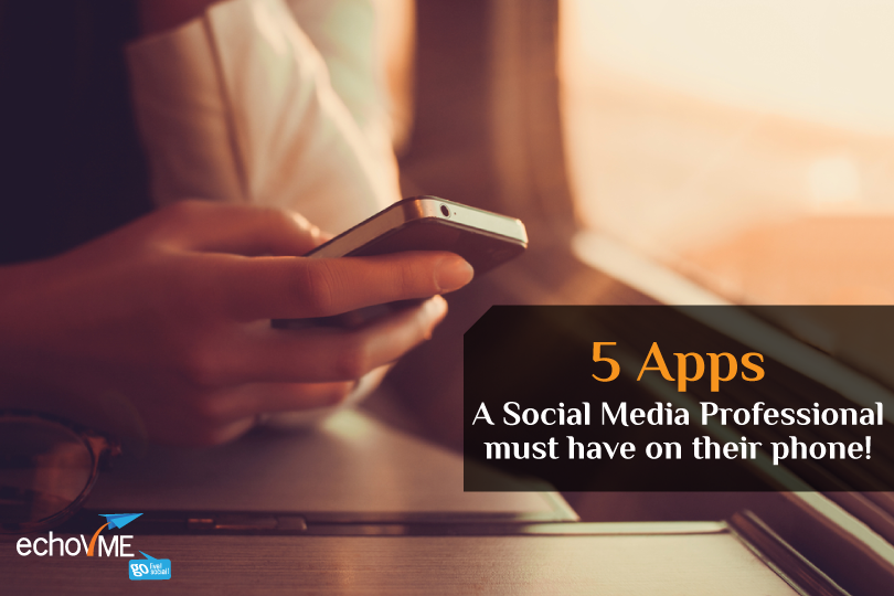 5 Social Media Apps That A Social Media Professional Must Have!