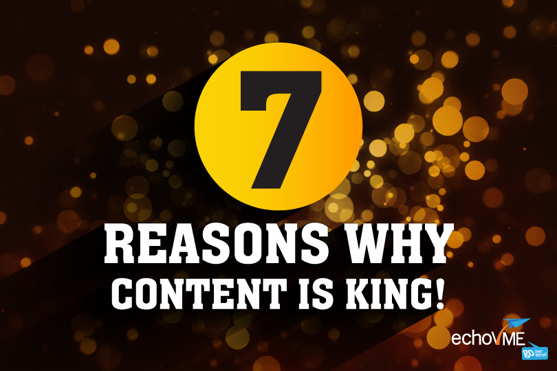 Top 7 Reasons Why Content Will Always Be The King!