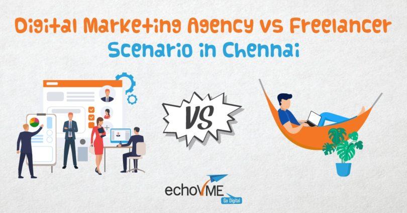 The Digital Marketing Agency vs Freelancer Scenario In Chennai