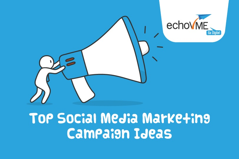 Top Social Media Marketing Campaign Ideas