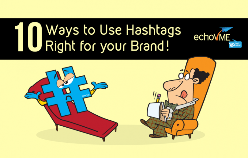 10 Ways to Use Hashtags Right for your Brand