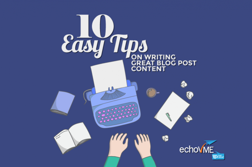 10 Easy Tips on Writing Great Blog Post Content