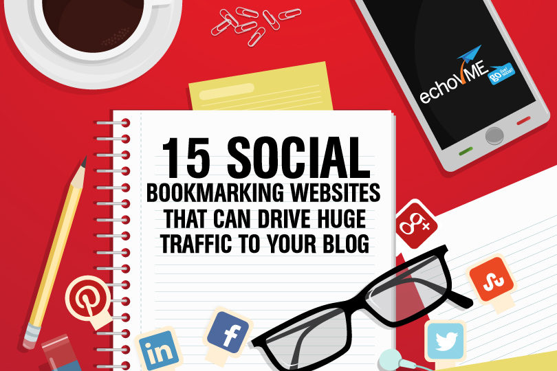 15 Social Bookmarking Websites That Can Drive Huge Traffic to Your Blog