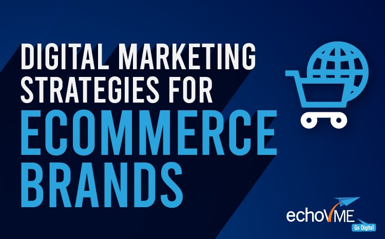 Top 10 Digital Marketing Strategies For E-commerce Brands