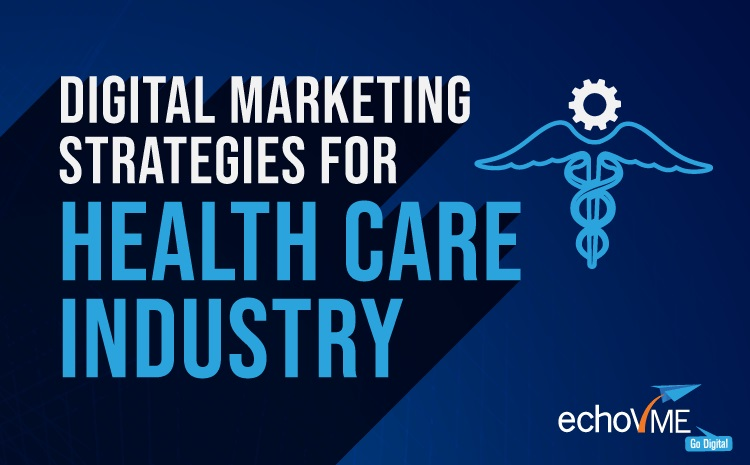 Digital Marketing Strategies For Healthcare Industry