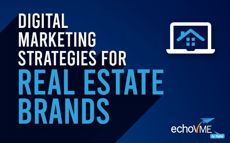 Digital Marketing Strategies For Real Estate Brands