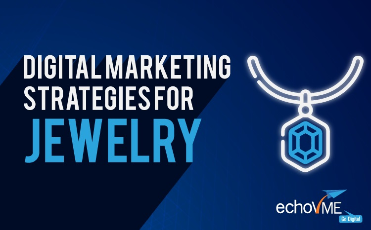 Digital Marketing Strategies For Jewellery Business