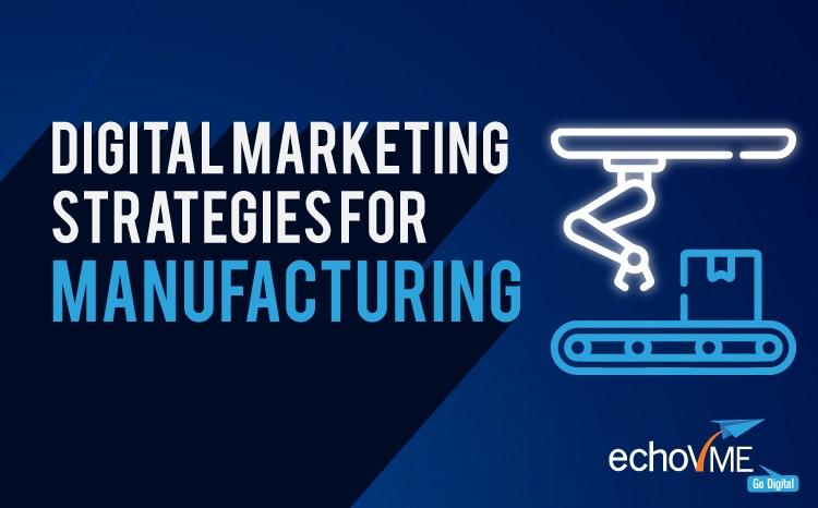 Top 10 Digital Marketing Strategies For Manufacturing