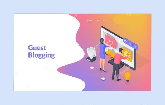 Guest blogging - Digital Marketing Strategies For IT - Tech - SAAS